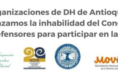 Comunicado: Organizaciones de DH de Antioquia, rechazamos la inhabilidad del Congreso a Defensores para participar en la JEP