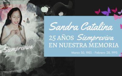 Sandra Catalina: 25 años Siempreviva en nuestra memoria