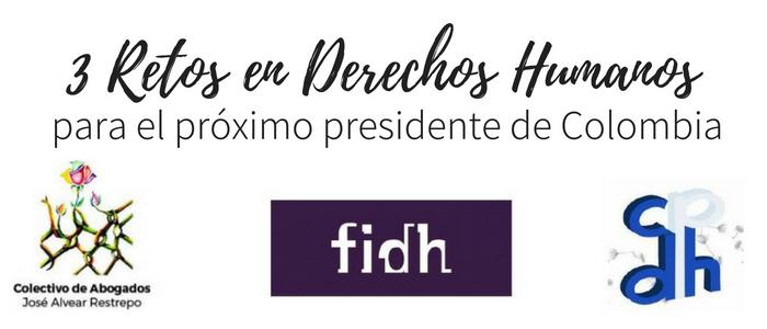 3 Retos en Derechos Humanos para el próximo presidente de Colombia