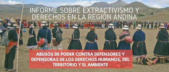 Informe sobre extractivismo y derechos en la región andina
