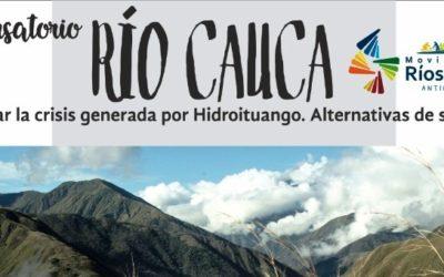 Conversatorio Río Cauca: Superar la crisis generada por Hidroituango