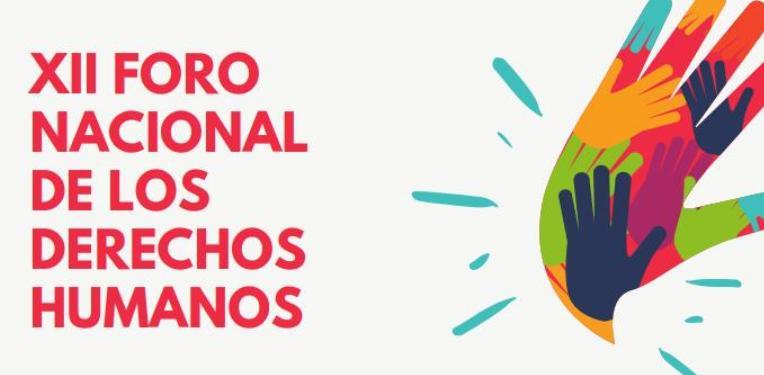 Convocatoria: XII Foro nacional por los derechos humanos, defender la vida, construir la paz