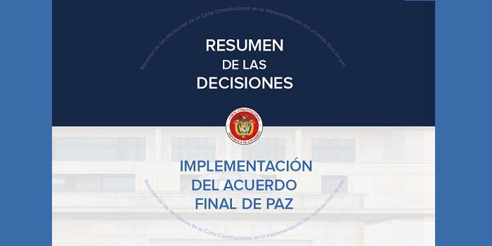 Resumen de las sentencias de la Corte Constitucional sobre las normas de implementación del Acuerdo Final