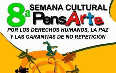Programación 8va Semana Cultural Pensarte por los Derechos Humanos, la Paz y las Garantias de No Repetición