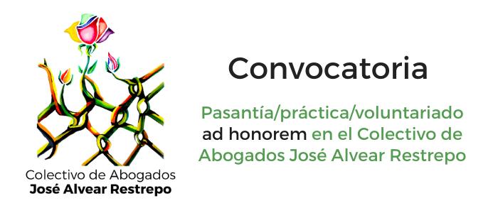 Convocatoria pasantía/práctica/voluntariado ad honorem en el   Colectivo de Abogados José Alvear Restrepo