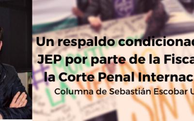 Un respaldo condicionado a la JEP por parte de la Fiscalía de la Corte Penal Internacional