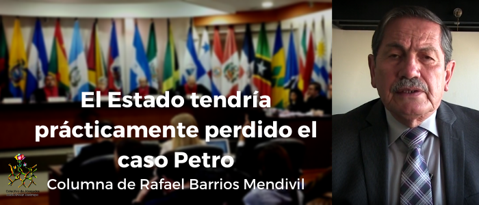 El Estado tendría prácticamente perdido el caso Petro: Rafael Barrios