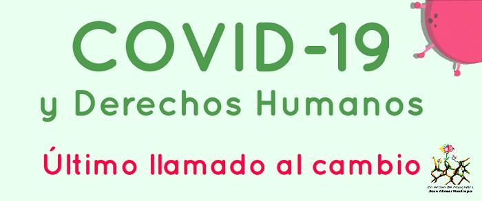 COVID19 y Derechos Humanos: Último llamado al cambio