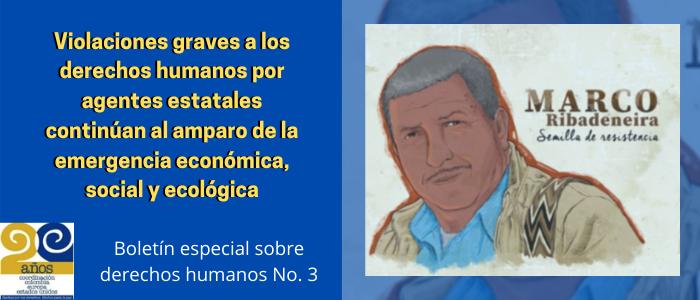 Violaciones graves a los derechos humanos por agentes estatales continúan al amparo de la emergencia económica, social y ecológica
