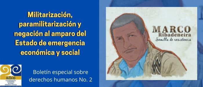Militarización, paramilitarización y negación al amparo del Estado de emergencia económica y social