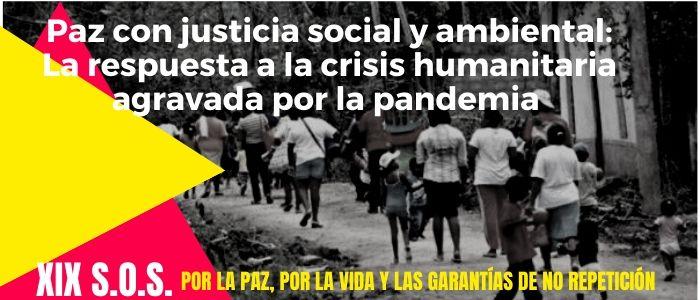 Paz con justicia social y ambiental: La respuesta a la crisis humanitaria agravada por la pandemia