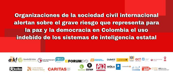 El grave riesgo que representa para la paz y la democracia en Colombia el uso indebido de los sistemas de inteligencia estatal