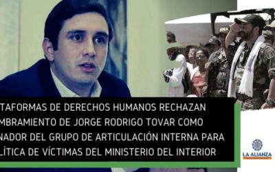 Plataformas de derechos humanos rechazan nombramiento de Jorge Rodrigo Tovar