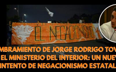 Nombramiento de Jorge Rodrigo Tovar en el Ministerio del Interior: un nuevo intento de negacionismo estatal