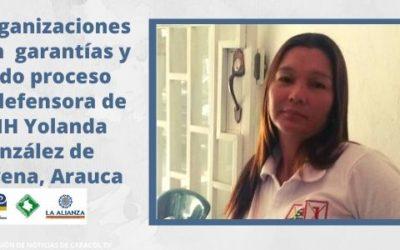 Exigimos garantías y debido proceso para defensora de DDHH Yolanda González de Saravena, Arauca
