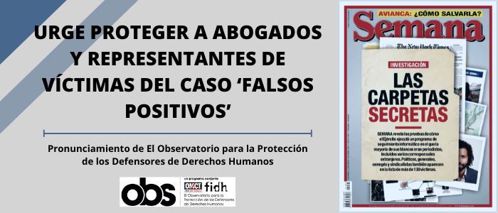 Colombia: Urge proteger a abogados y representantes de víctimas del caso 'falsos positivos'