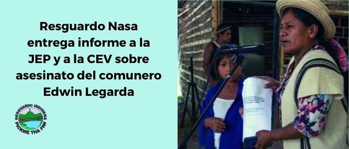 Resguardo Nasa entrega informe a la JEP sobre asesinato del comunero Edwin Legarda