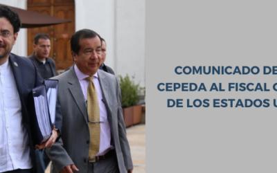 Comunicado de Iván Cepeda al Fiscal General de los Estados Unidos