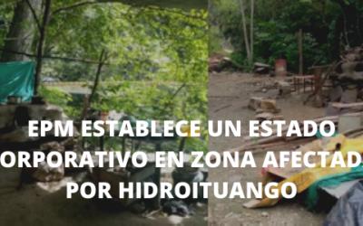 EPM establece un estado corporativo en zona afectada por Hidroituango