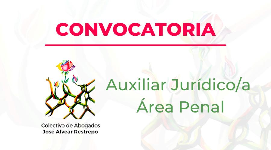 Convocatoria Auxiliar Juridico/a Área Penal  Venció 12 de marzo de 2021