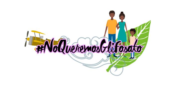 #NoQueremosGlifosato
