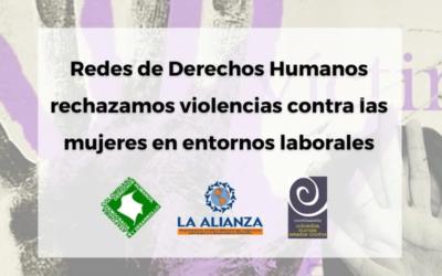 Redes de Derechos Humanos rechazamos violencias contra las mujeres en entornos laborales