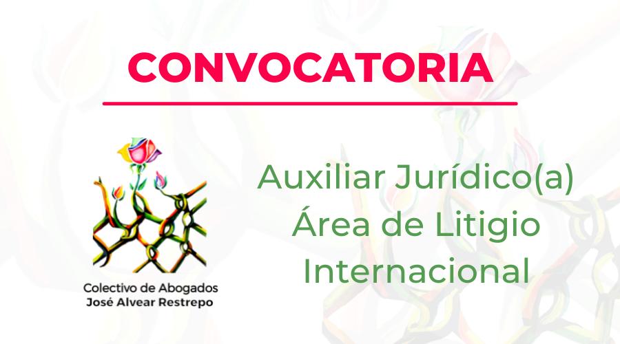 Convocatoria para el cargo de Auxiliar Jurídico(a) – Área de Litigio Internacional