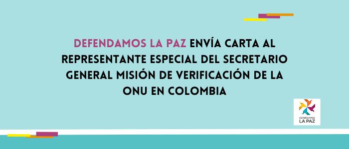 Carta dirigida a Carlos Ruiz Massieu Representante Especial del Secretario General Misión de Verificación de la ONU en Colombia