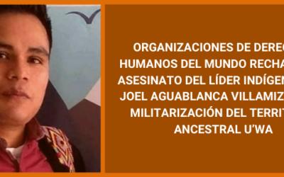 Rechazamos el asesinato del líder indígena U'wa Joel Aguablanca Villamizar y la militarización del territorio ancestral