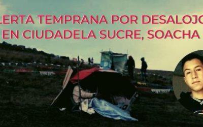 Alerta temprana por desalojos en ciudadela Sucre, Soacha