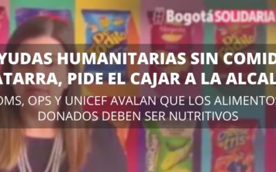 Ayudas humanitarias sin comida chatarra, pide el CAJAR a la Alcaldía