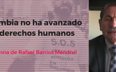 Colombia no ha avanzado en los derechos humanos