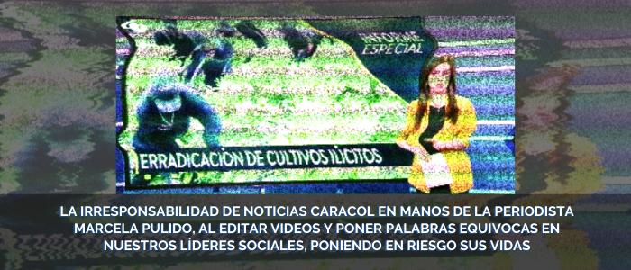 La irresponsabilidad de Noticias Caracol al editar videos y poner palabras equivocas en líderes sociales