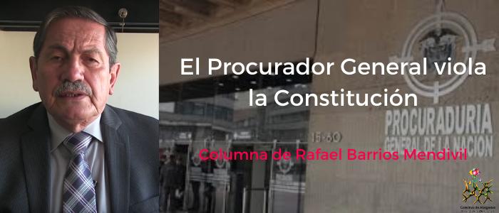 El Procurador General viola la Constitución