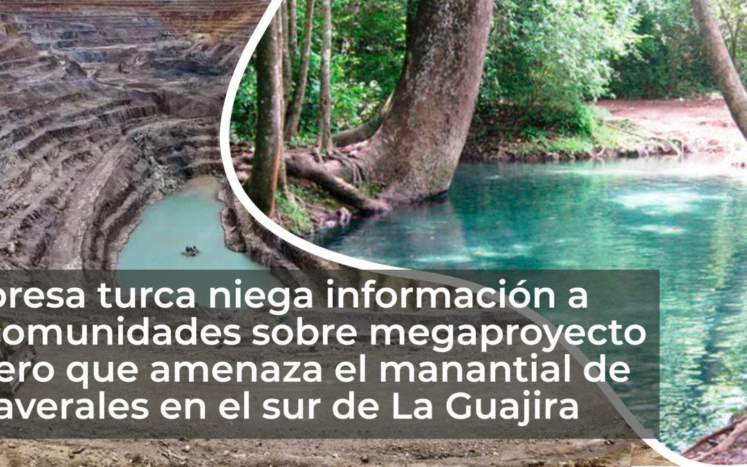 Empresa turca y Gobierno niegan información a comunidades sobre megaproyecto carbonífero que amenaza al manantial de Cañaverales en el sur de la Guajira